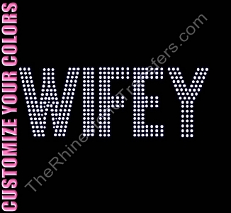 WIFEY - Three Rows of Stones - CUSTOMIZE YOUR COLORS - Rhinestone Transfer