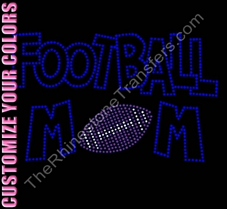 Football Mom - with Football - Fun Font - CUSTOMIZE YOUR COLORS - Rhinestone Transfer