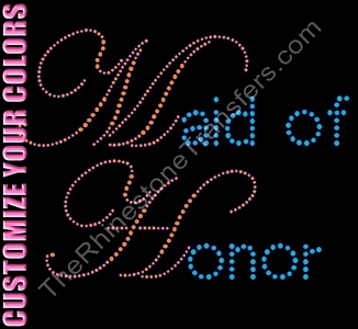 Maid of Honor - Large - CUSTOMIZE YOUR COLORS - Rhinestone Transfer