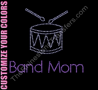 Band Mom with Drum - CUSTOMIZE YOUR COLORS - Rhinestone Transfer
