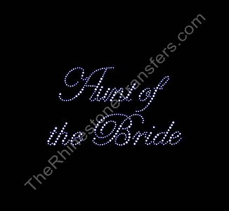 Aunt of the Bride - Fancy Script - Rhinestone Transfer