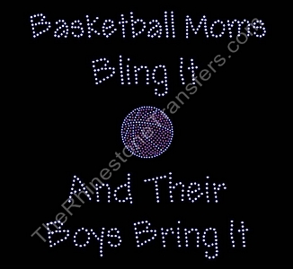 Basketball Moms Bling It and Their Boys Bring It - Rhinestone Transfer
