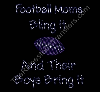 Football Moms Bling It and Their Boys Bring It - Rhinestone Transfer
