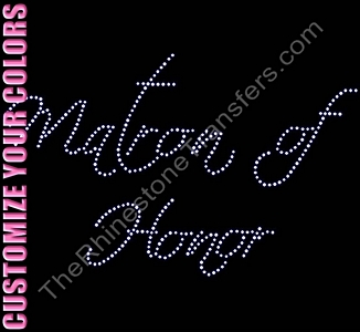 Matron of Honor - Scriptina - CUSTOMIZE YOUR COLORS - Rhinestone Transfer