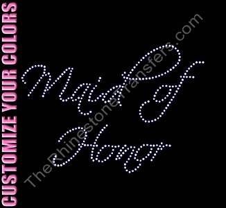 Maid of Honor - Scriptina - CUSTOMIZE YOUR COLORS - Rhinestone Transfer