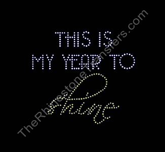 This Is My Year To Shine - Rhinestone Transfer