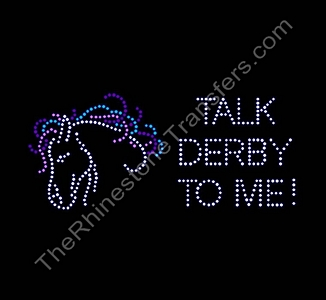 Talk Derby To Me - With Horse Head - ss10 Stones - Rhinestone Transfer
