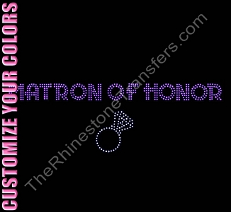 Matron of Honor - Two Rows of Stones With Ring - CUSTOMIZE YOUR COLORS - Rhinestone Transfer