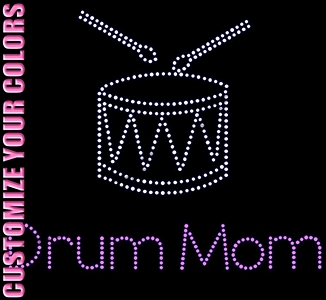 Drum Mom with Drum - CUSTOMIZE YOUR COLORS - Rhinestone Transfer