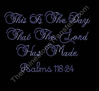 This Is The Day That The Lord Has Made- Rhinestone Transfer