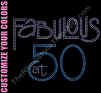 Fabulous at 50 - CUSTOMIZE YOUR COLORS - Rhinestone Transfer