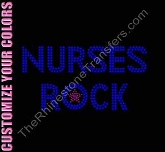 NURSES ROCK - CUSTOMIZE YOUR COLORS - Rhinestone Transfer