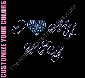 I Heart My Wifey - CUSTOMIZE YOUR COLORS - Rhinestone Transfer