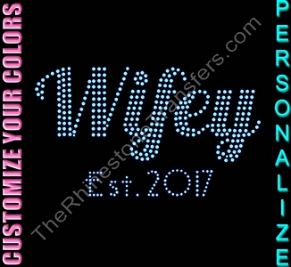 Wifey - Est. Wedding Date - Personalized - CUSTOMIZE YOUR COLORS - Rhinestone Transfer