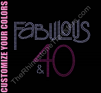 Fabulous and 40 - CUSTOMIZE YOUR COLORS - Rhinestone Transfer