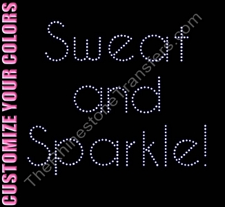 Sweat and Sparkle - CUSTOMIZE YOUR COLORS - Rhinestone Transfer