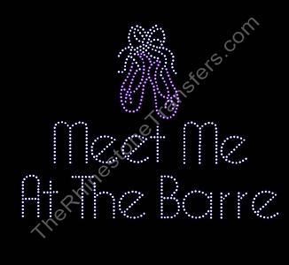 Meet Me At The Barre - With Ballet Slippers - Rhinestone Transfer