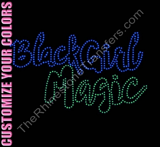 Black Girl Magic - CUSTOMIZE YOUR COLORS - Rhinestone Transfer