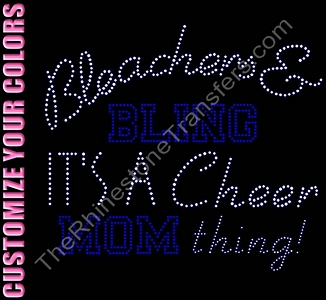 Bleachers & Bling - It's A Cheer Mom Thing - CUSTOMIZE YOUR COLORS - Rhinestone Transfer