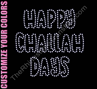 Happy Challah Days - CUSTOMIZE YOUR COLORS - Rhinestone Transfer