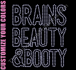 Brains Beauty & Booty - CUSTOMIZE YOUR COLORS - Rhinestone Transfer