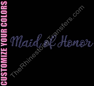 Maid of Honor - Two Rows of ss6 Stones Script - CUSTOMIZE YOUR COLORS - Rhinestone Transfer