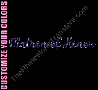 Matron of Honor - Two Rows of ss6 Stones Script - CUSTOMIZE YOUR COLORS - Rhinestone Transfer