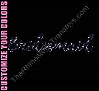 Bridesmaid - Two Rows of ss10 Stones Script - CUSTOMIZE YOUR COLORS - Rhinestone Transfer