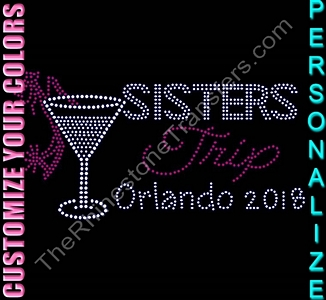 Sisters Trip - With Martini Glass and Shoe - City and Year - Personalized - CUSTOMIZE YOUR COLORS - Rhinestone Transfer