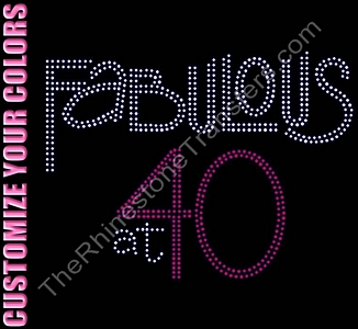 Fabulous at 40 - CUSTOMIZE YOUR COLORS - Rhinestone Transfer