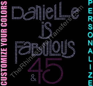 Name Is Fabulous & Age - Personalized - CUSTOMIZE YOUR COLORS - Rhinestone Transfer