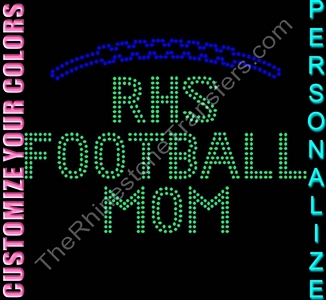 School Name Football Mom - Personalized - CUSTOMIZE YOUR COLORS - Rhinestone Transfer