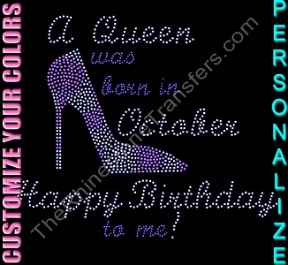 A Queen Was Born In Birthday Month - Happy Birthday to me! - with Shoe - Personalized - CUSTOMIZE YOUR COLORS - Rhinestone Transfer
