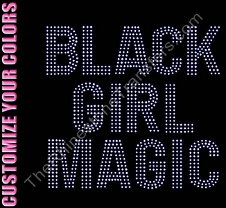 Black Girl Magic - Bold Font - CUSTOMIZE YOUR COLORS - Rhinestone Transfer