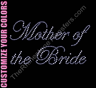 Mother of the Bride - Fancy Script - Large - CUSTOMIZE YOUR COLORS - Rhinestone Transfer