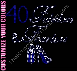 40 Fabulous & Fearless - CUSTOMIZE YOUR COLORS - Rhinestone Transfer