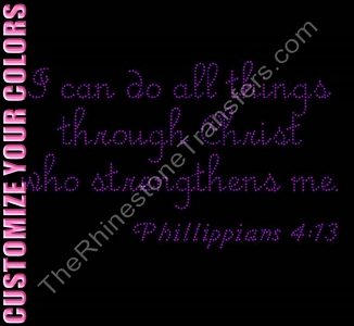 I Can Do All Things Through Christ Who Strengthens Me Phillippians 4:13 - CUSTOMIZE YOUR COLORS - Rhinestone Transfer