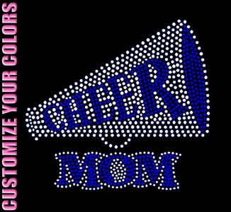 Cheer Mom - Cheer in Megaphone - CUSTOMIZE YOUR COLORS - Rhinestone Transfer