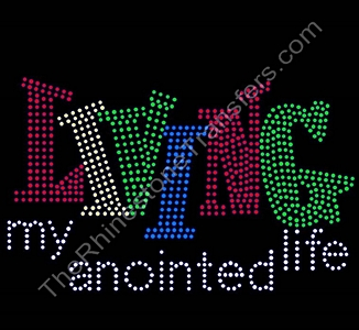 LIVING My Anointed Life - Rhinestone Transfer