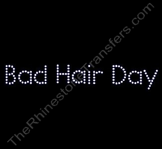 Bad Hair Day - Rhinestone Transfer