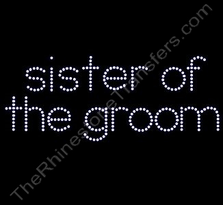 sister of the groom - All Lower Case - Rhinestone Transfer