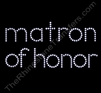 matron of honor - All Lower Case - Rhinestone Transfer