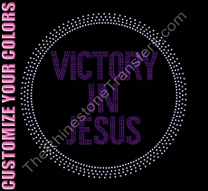 VICTORY IN JESUS - In Circle - CUSTOMIZE YOUR COLORS - Rhinestone Transfer