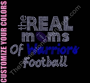 Real Moms of Warriors Football - with Football - CUSTOMIZE YOUR COLORS - Rhinestone Transfer
