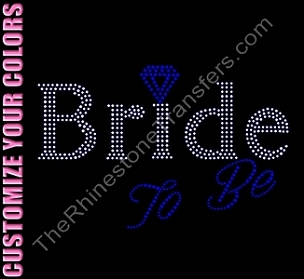 Bride To Be With Diamonds - CUSTOMIZE YOUR COLORS - Rhinestone Transfer