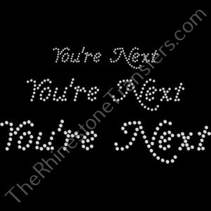 You're Next Amperzand Font - CUSTOMIZE YOUR COLORS AND SIZE - Rhinestone Transfer